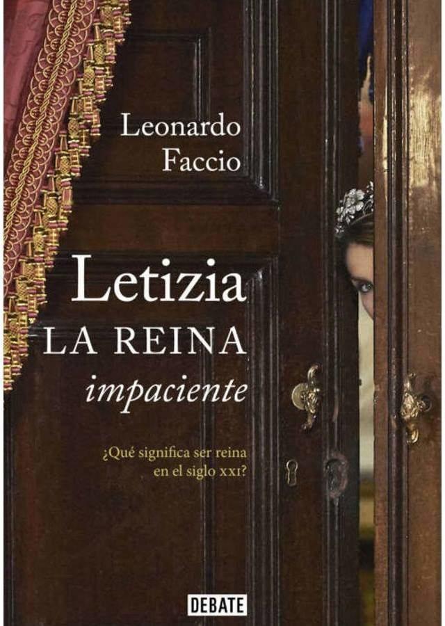 Portada de 'Letizia: La reina impaciente', escrito por el argentino Leonardo Faccio