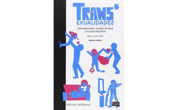 'TRANS* exualidades. Acompañamiento, factores de salud y recursos educativos', de Lucas Platero