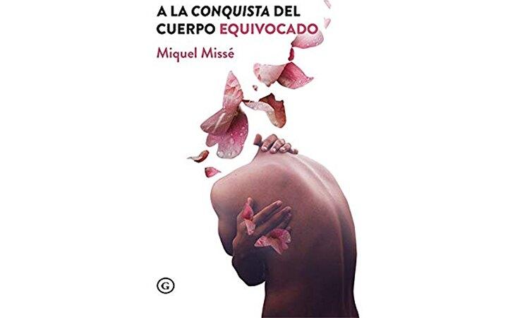 'A la conquista del cuerpo equivocado', de Miquel Missé