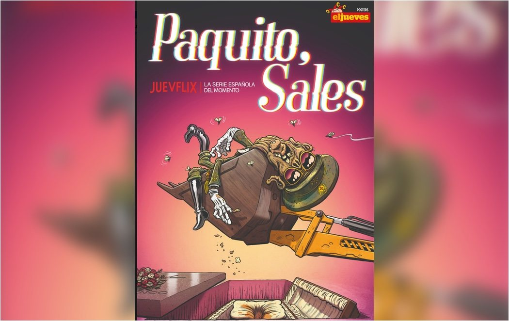 'Paquito Sales', el póster que la revista 'El Jueves' dedica a la exhumación de Franco
